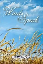 Winds Speak by K. B. Wilkinson