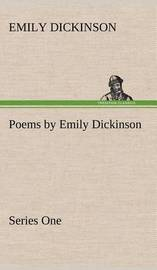Poems by Emily Dickinson, Series One by Emily Dickinson