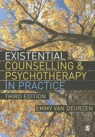 Existential Counselling & Psychotherapy in Practice by Emmy Van Deurzen