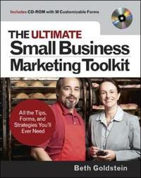Ultimate Small Business Marketing Toolkit: All the Tips, Forms, and Strategies You'll Ever Need! by Beth G. Goldstein image