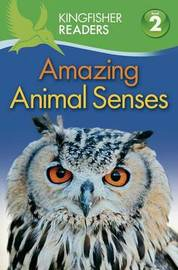 Amazing Animal Senses by Claire Llewellyn