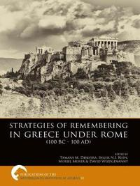 Strategies of Remembering in Greece Under Rome (100 BC - 100 AD) image