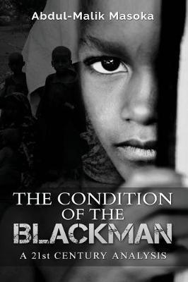 The Condition of the Blackman by Mr Abdul-Malik Masoka