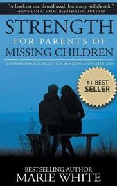 Strength for Parents of Missing Children by White Marie