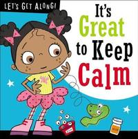 Let's Get Along: It's Great to Keep Calm by Make Believe Ideas, Ltd.