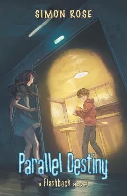 Parallel Destiny by Simon Rose