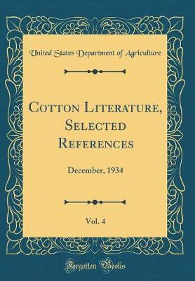 Cotton Literature, Selected References, Vol. 4 by United States Department of Agriculture