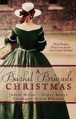 A Basket Brigade Christmas by Judith Miller