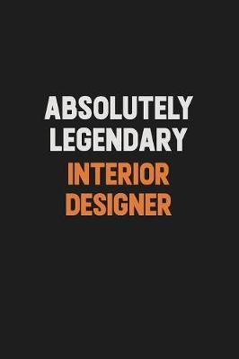 Absolutely Legendary Interior Designer by Camila Cooper