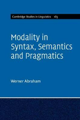 Modality in Syntax, Semantics and Pragmatics by Werner Abraham