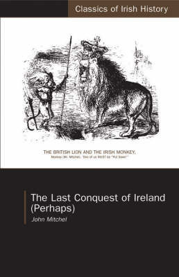 Last Conquest of Ireland by John Mitchel image