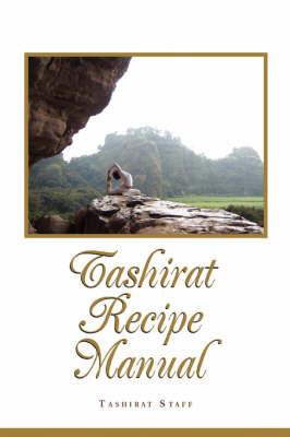 Tashirat Recipe Manual by Staff Tashirat Staff