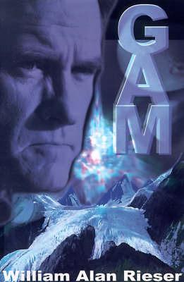 Gam by William Alan Rieser