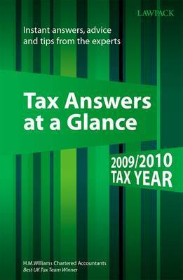 Tax Answers at a Glance: Instant Answers, Advice and Tips from the Experts: 2009/2010 by H W Williams