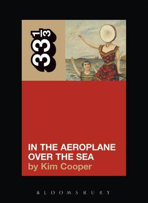 Neutral Milk Hotel, In the Aeroplane Over the Sea by Kim Cooper image