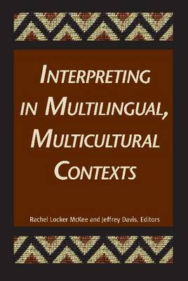 Interpreting in Multilingual, Multicultural Contexts by Rachel McKee