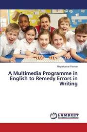 A Multimedia Programme in English to Remedy Errors in Writing by Parmar Mayurkumar image