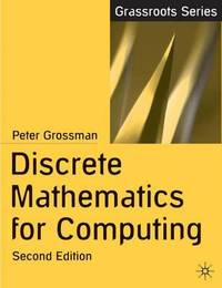 Discrete Mathematics for Computing by Peter Grossman image