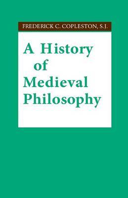 A History of Medieval Philosophy by Frederick C Copleston