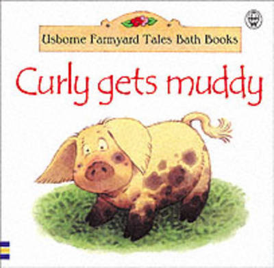 Curly Gets Muddy by Heather Amery image