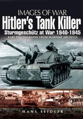 Hitler's Tank Killer by Hans Seidler
