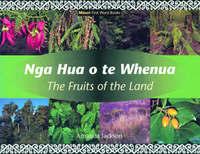 Nga Hua o TE Whenua/the Fruits of the Land by Amanda Jackson