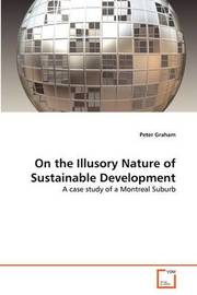 On the Illusory Nature of Sustainable Development by Peter Graham