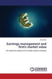 Earnings Management and Firm's Market Value by Raoli Elisa