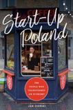 Start-Up Poland by Jan Cienski