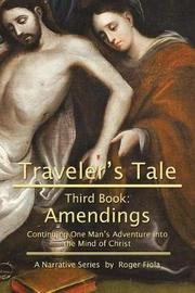 Traveler's Tale-Third Book by Roger Fiola