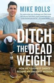 Ditch the Dead Weight by Mike Rolls