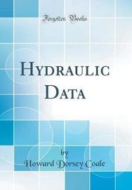 Hydraulic Data (Classic Reprint) by H D Coale image