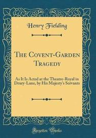The Covent-Garden Tragedy by Henry Fielding image