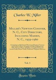 Miller's Newton-Conover, N. C., City Directory, Including Maiden, N. C., 1959-1960, Vol. 3 by Charles W. Miller
