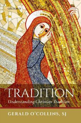 Tradition by Gerald O'Collins, Sj