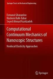Computational Continuum Mechanics of Nanoscopic Structures by Esmaeal Ghavanloo