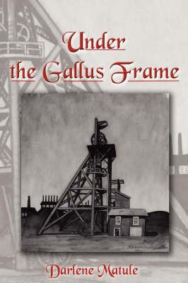 Under the Gallus Frame by Darlene Matule image