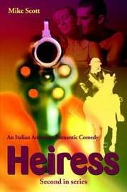 Heiress: An Italian American Romantic Comedy by Mike Scott image