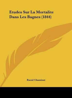 Etudes Sur La Mortalite Dans Les Bagnes (1844) by Raoul Chassinat image