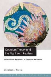 Quantum Theory and the Flight from Realism by Christopher Norris image