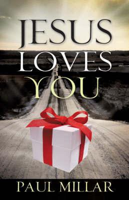 Jesus Loves You by Paul Millar