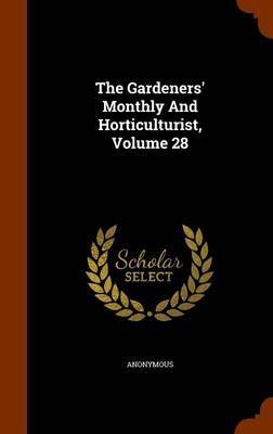The Gardeners' Monthly and Horticulturist, Volume 28 by * Anonymous image