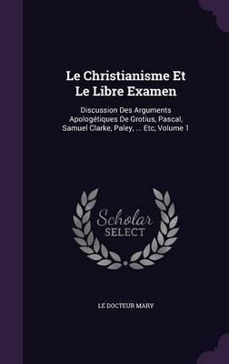 Le Christianisme Et Le Libre Examen by Le Docteur Mary image