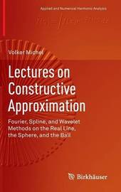 Lectures on Constructive Approximation by Volker Michel