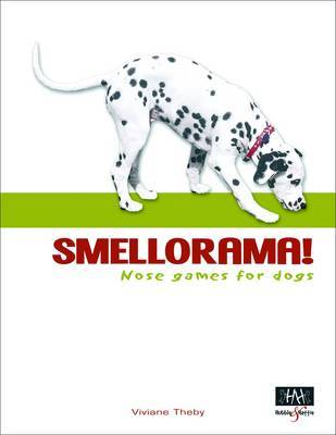 Smellorama! - Nose Games for Dogs by Viviane Theby