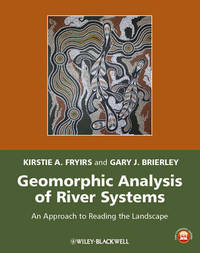 Geomorphic Analysis of River Systems by Kirstie A. Fryirs