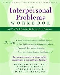 The Interpersonal Problems Workbook by Matthew McKay