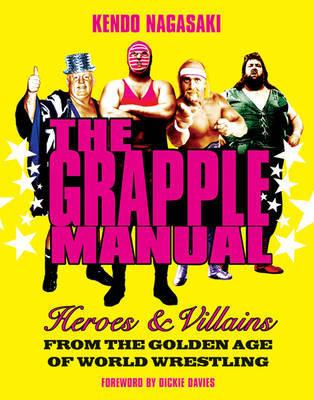 The Grapple Manual by Kendo Nagasaki