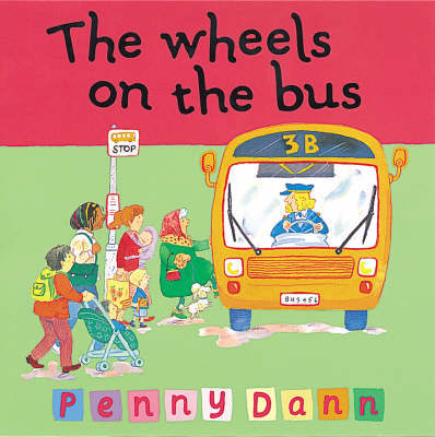 The Wheels on the Bus by Penny Dann