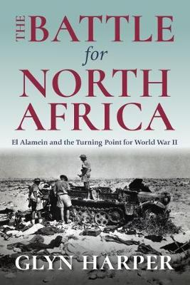 Battle for North Africa by Glyn Harper